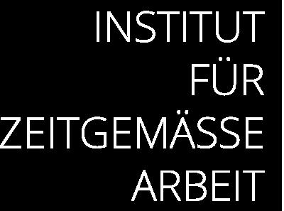 INSTITUT FÜR ZEITGEMÄSSE ARBEIT